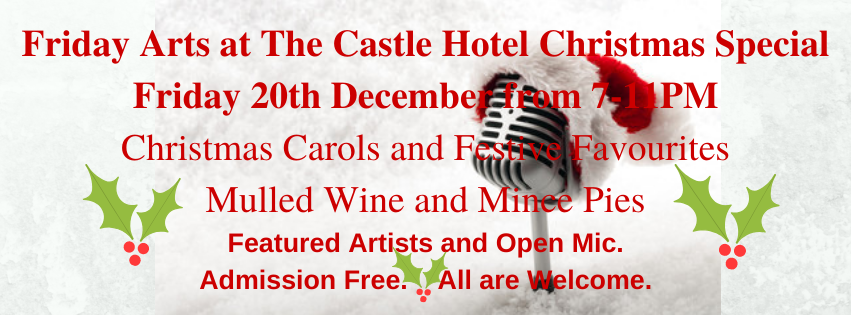 Friday Arts at the Castle Hotel Christmas Special